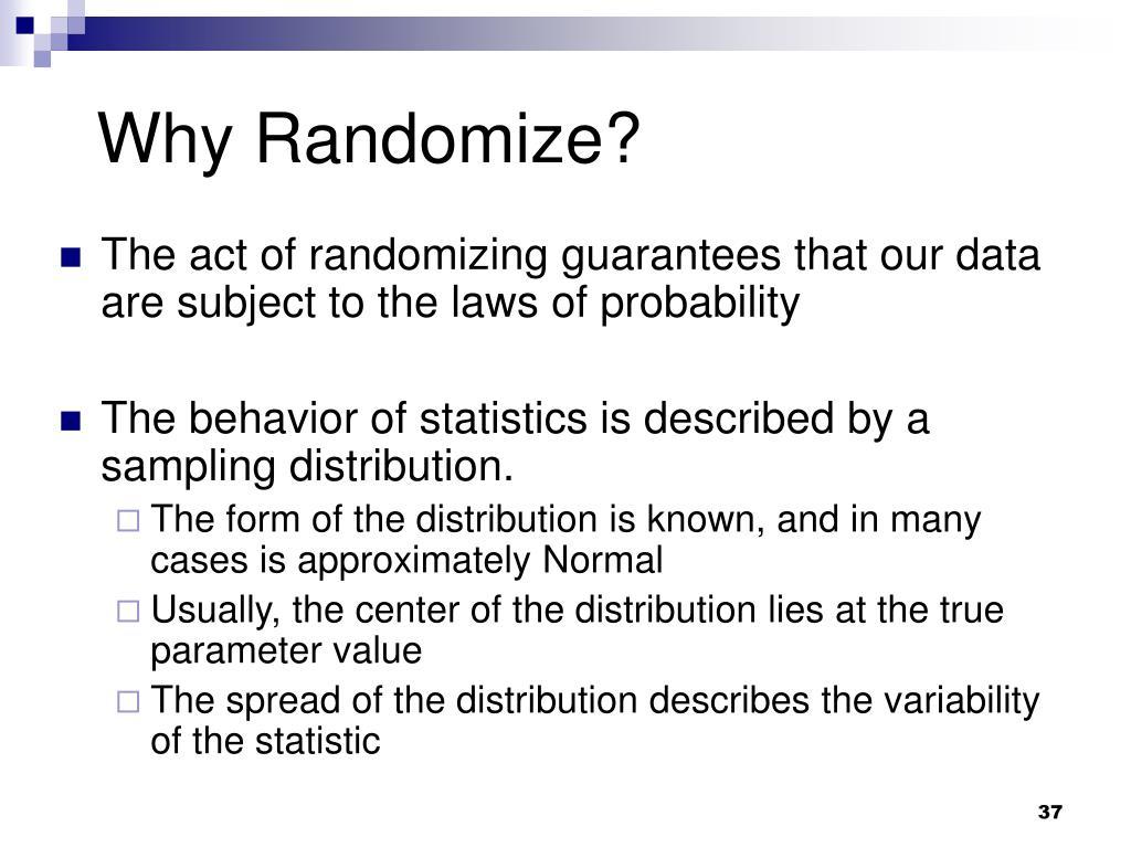 Why Randomize?