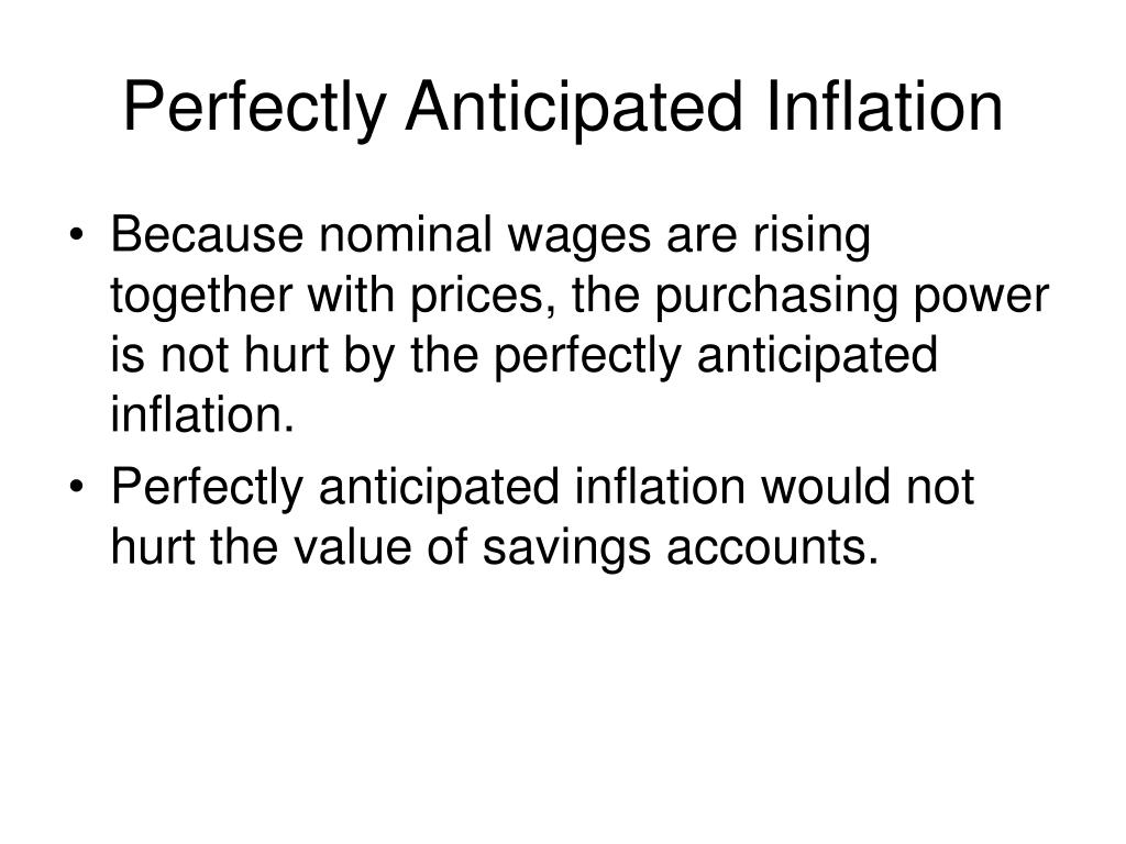 Perfectly Anticipated Inflation