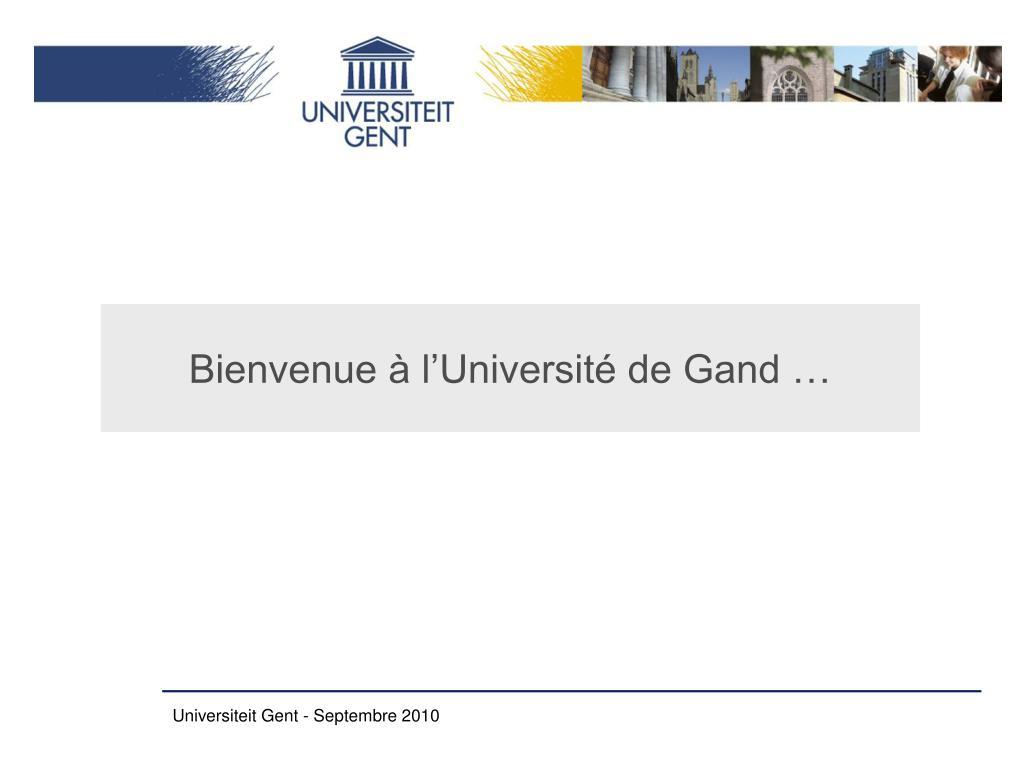 Bienvenue à l'Université de Gand …