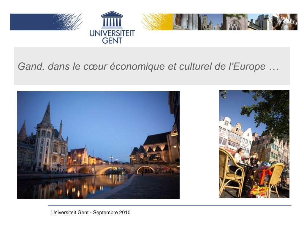 Gand, dans le cœur économique et culturel de l'Europe …