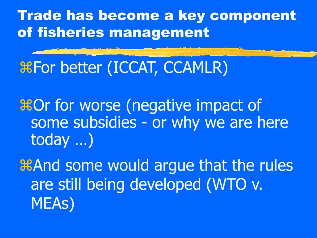 Trade has become a key component of fisheries management