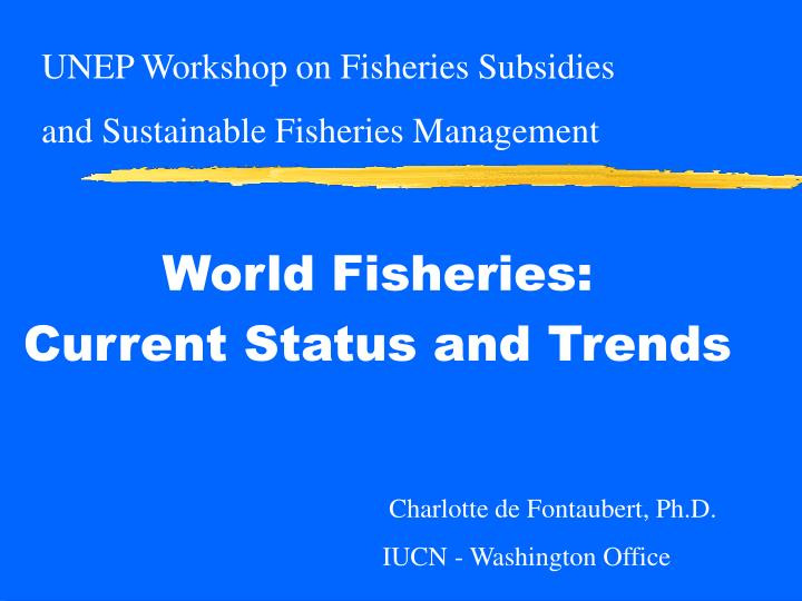 World fisheries current status and trends