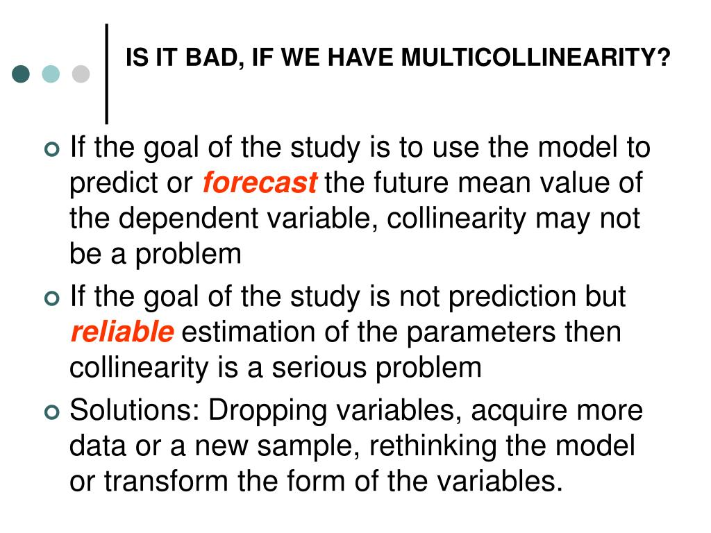 IS IT BAD, IF WE HAVE MULTICOLLINEARITY?