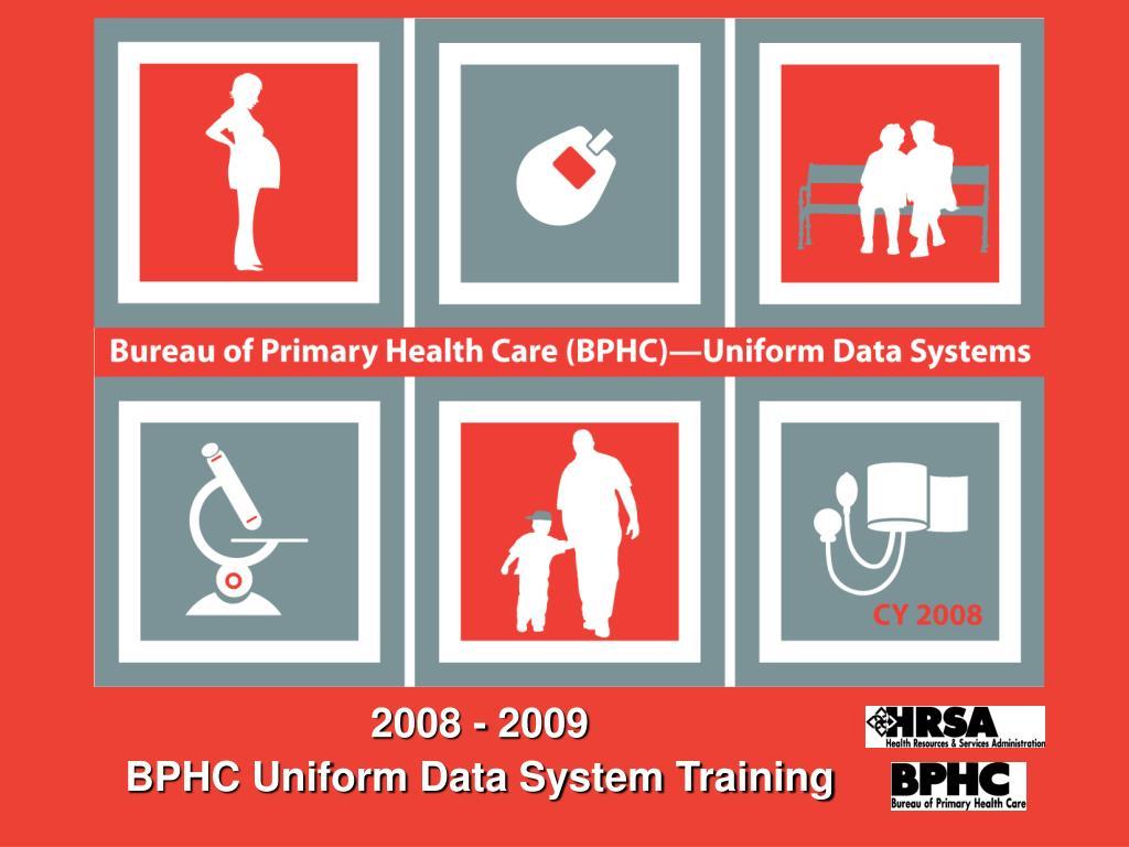 2008 2009 bphc uniform data system training l.