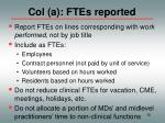 col a ftes reported