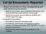 col b encounters reported