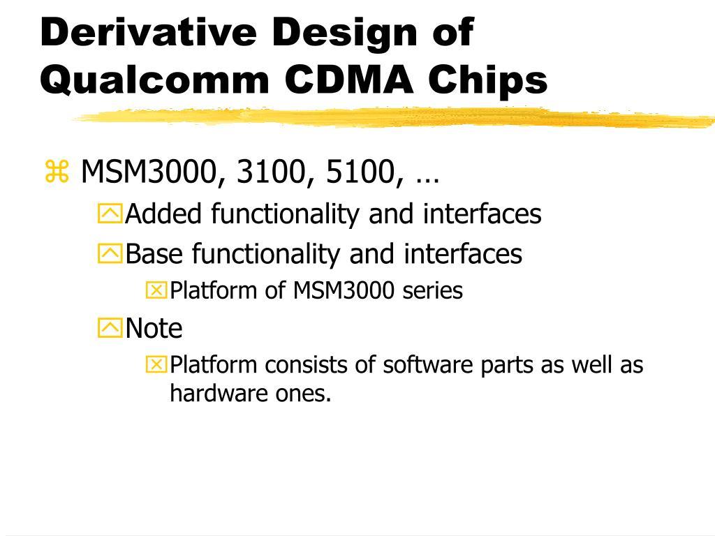 Derivative Design of Qualcomm CDMA Chips