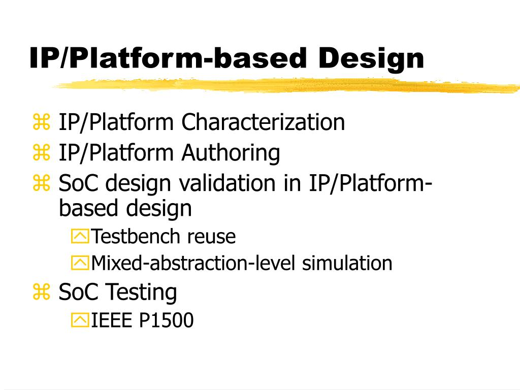 IP/Platform-based Design