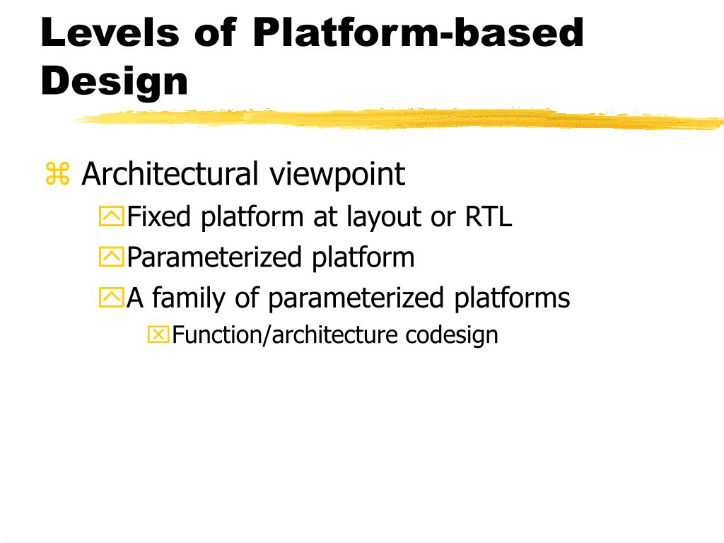 Levels of Platform-based Design