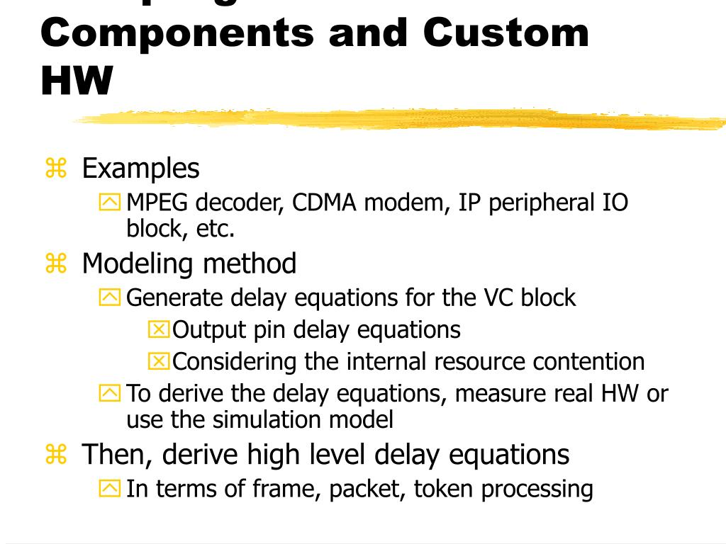 Non-programmable HW Components and Custom HW