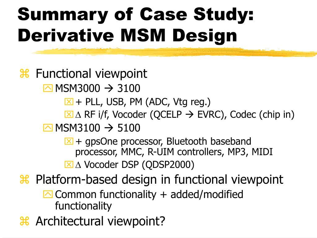 Summary of Case Study: Derivative MSM Design