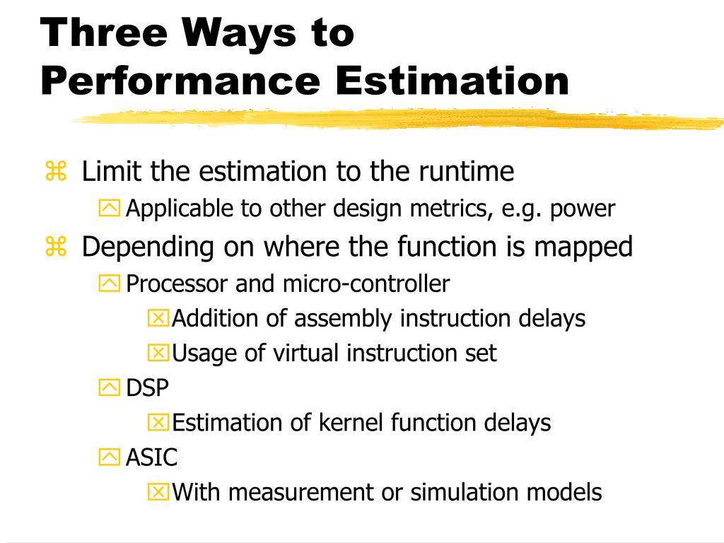 Three Ways to Performance Estimation