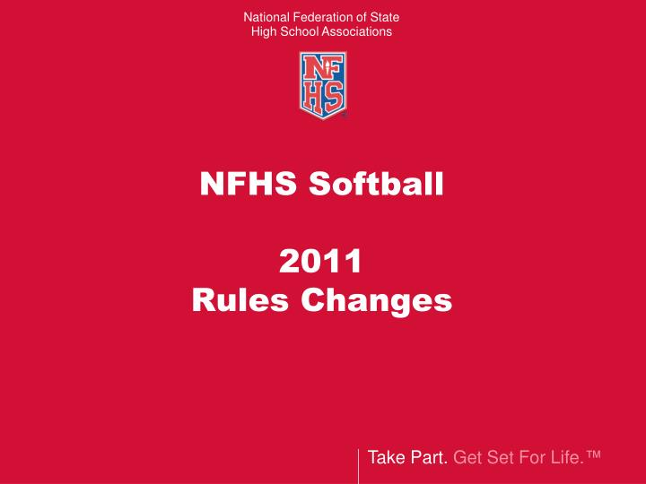 Nfhs softball 2011 rules changes