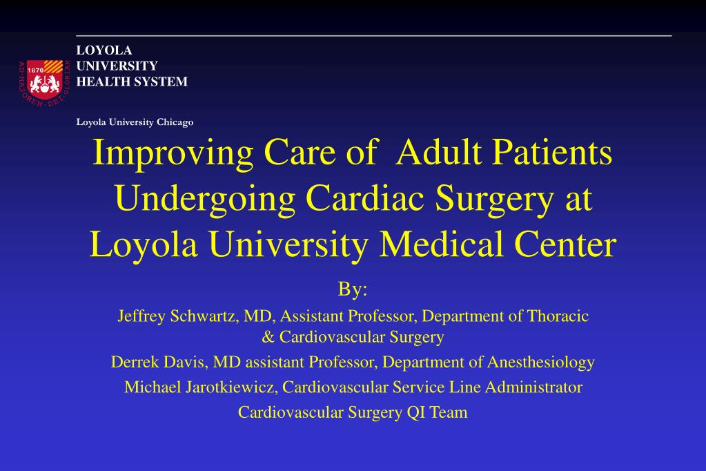 improving care of adult patients undergoing cardiac surgery at loyola university medical center l.