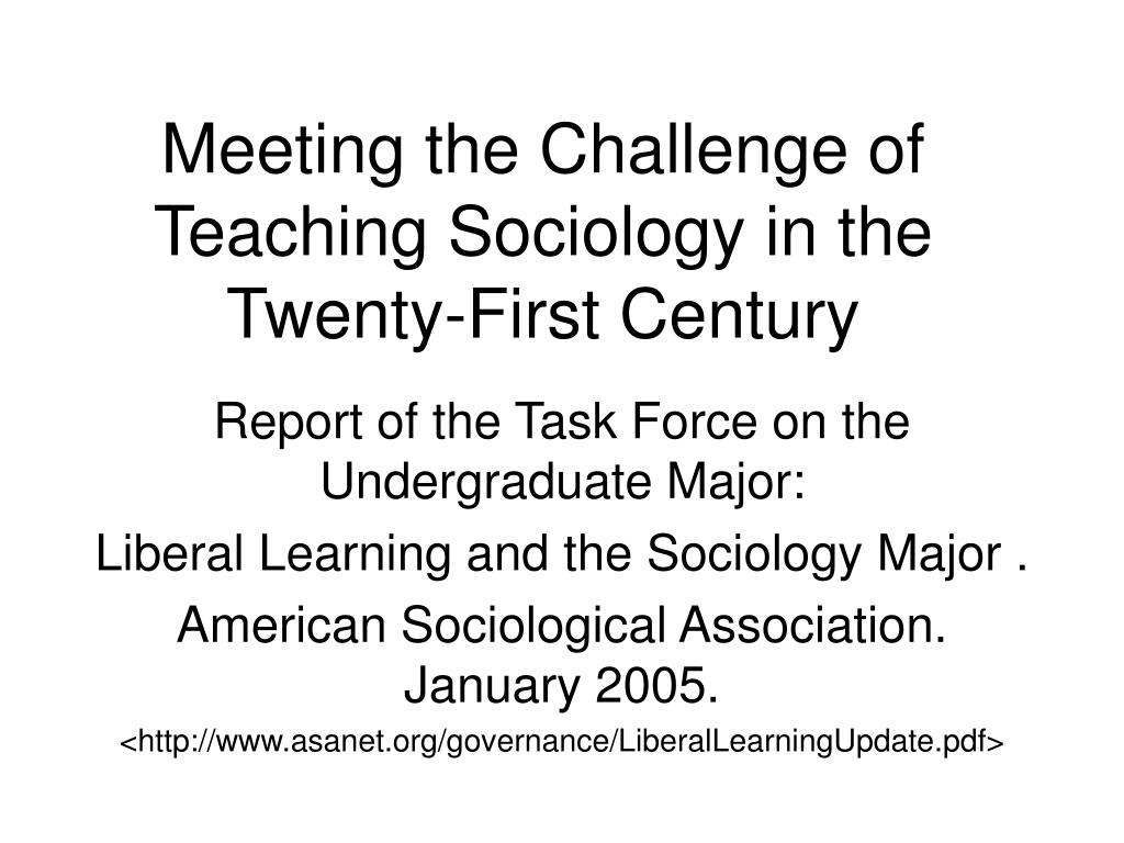 Meeting the Challenge of Teaching Sociology in the Twenty-First Century