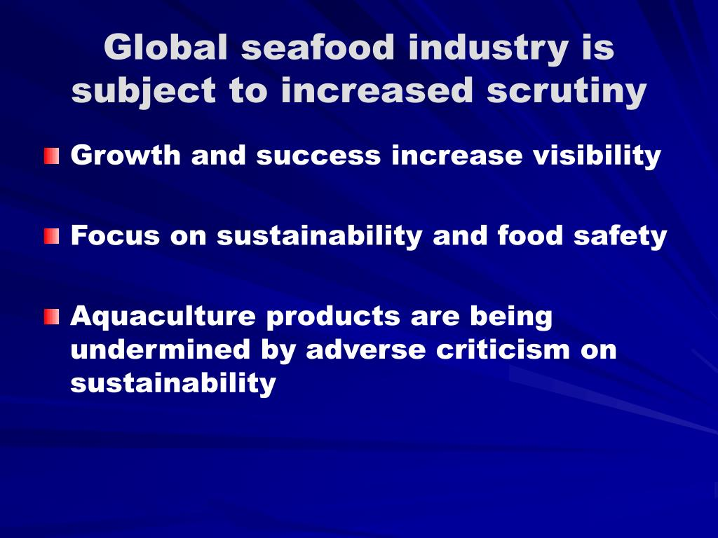 Global seafood industry is subject to increased scrutiny