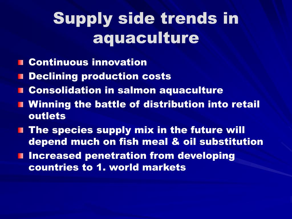 Supply side trends in aquaculture