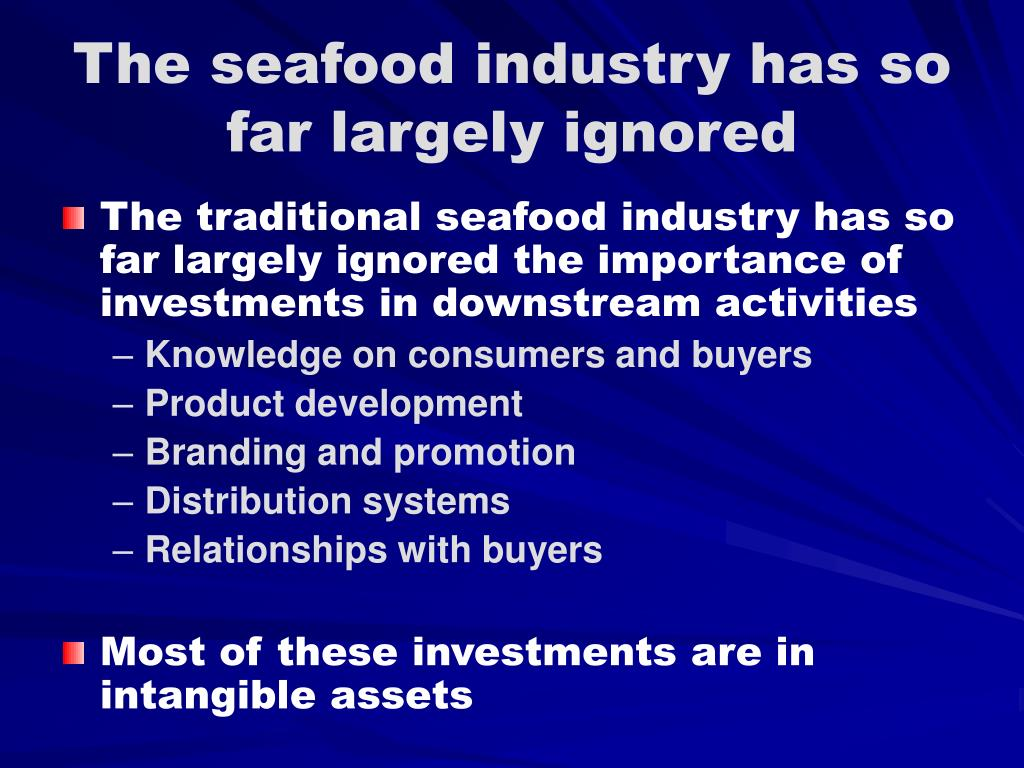 The seafood industry has so far largely ignored