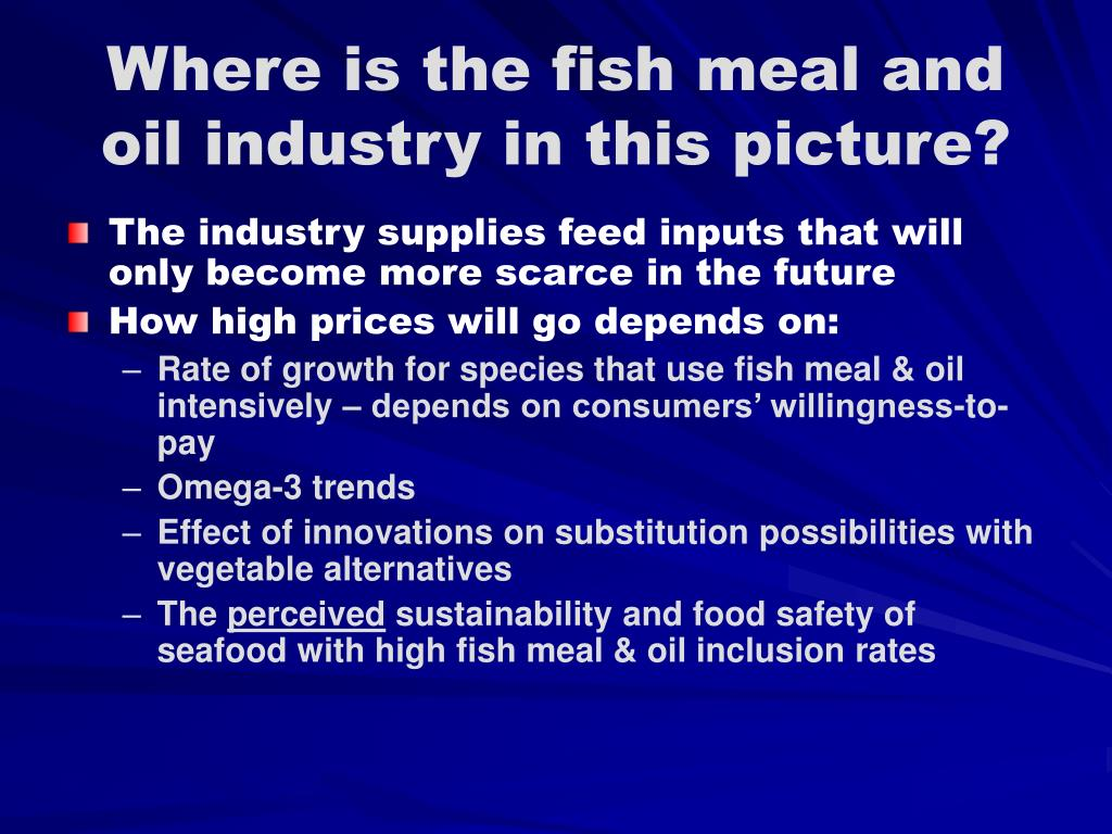 Where is the fish meal and oil industry in this picture?