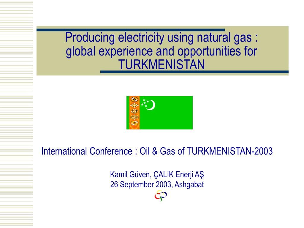 producing electricity using natural gas global experience and opportunities for turkmenistan l.