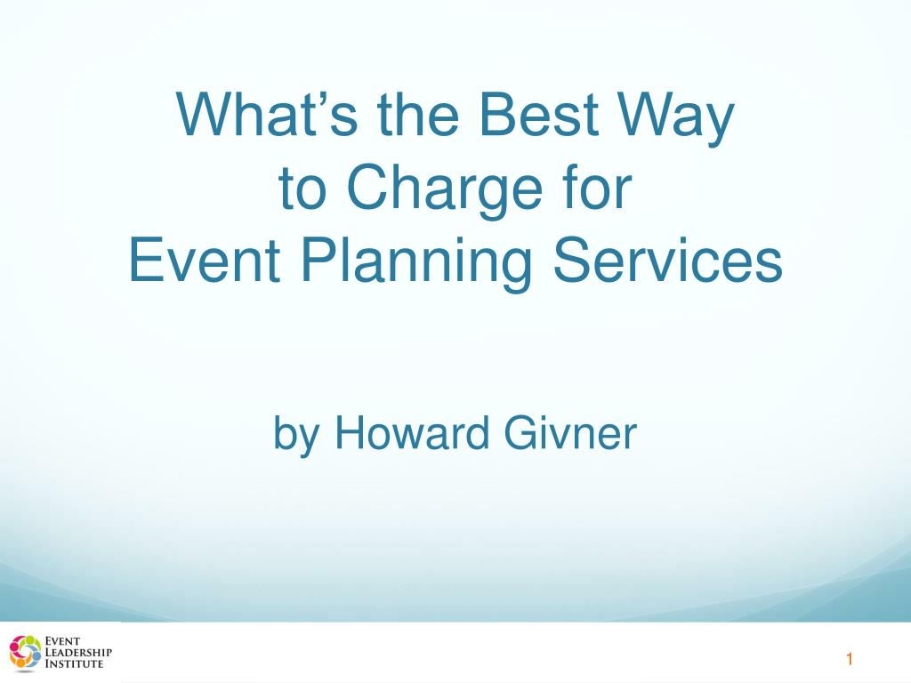 what s the best way to charge for event planning services by howard givner l.