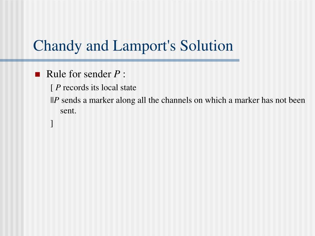 Chandy and Lamport's Solution