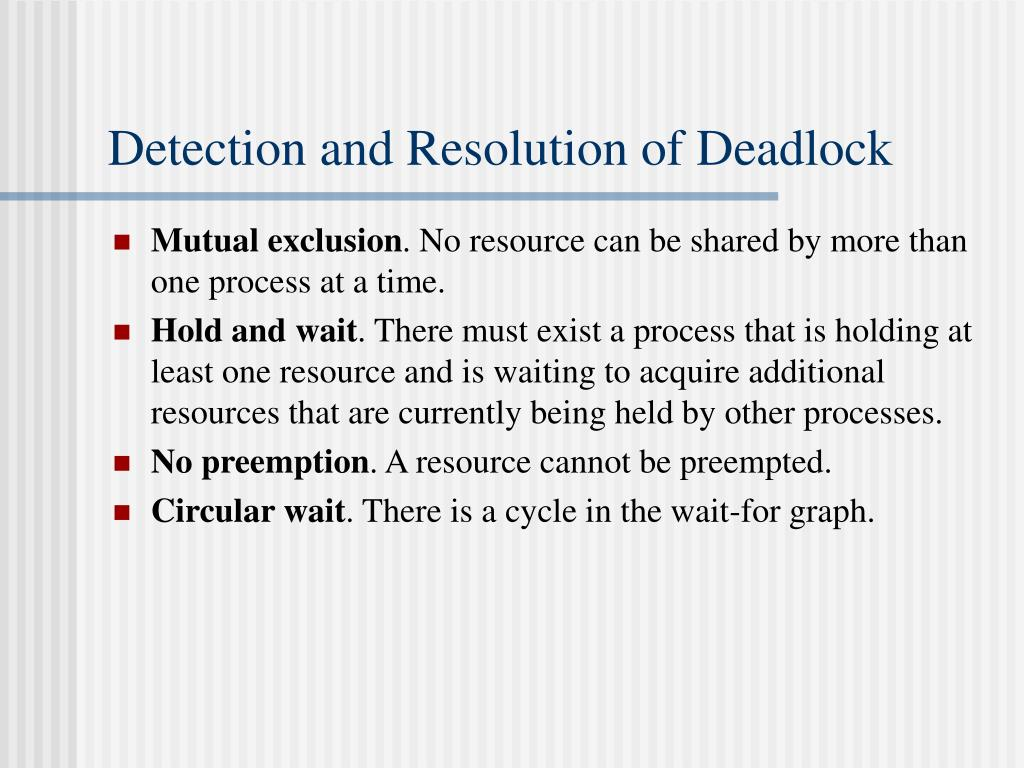 Detection and Resolution of Deadlock