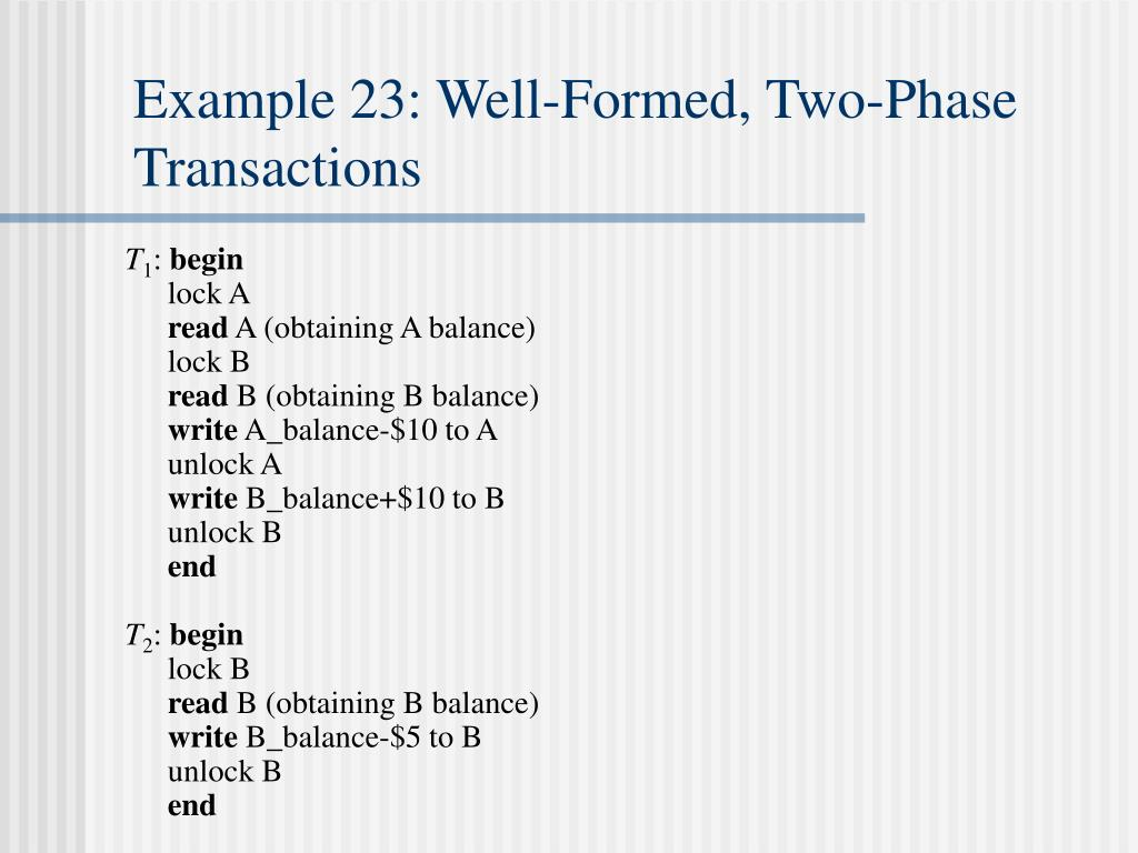 Example 23: Well-Formed, Two-Phase Transactions