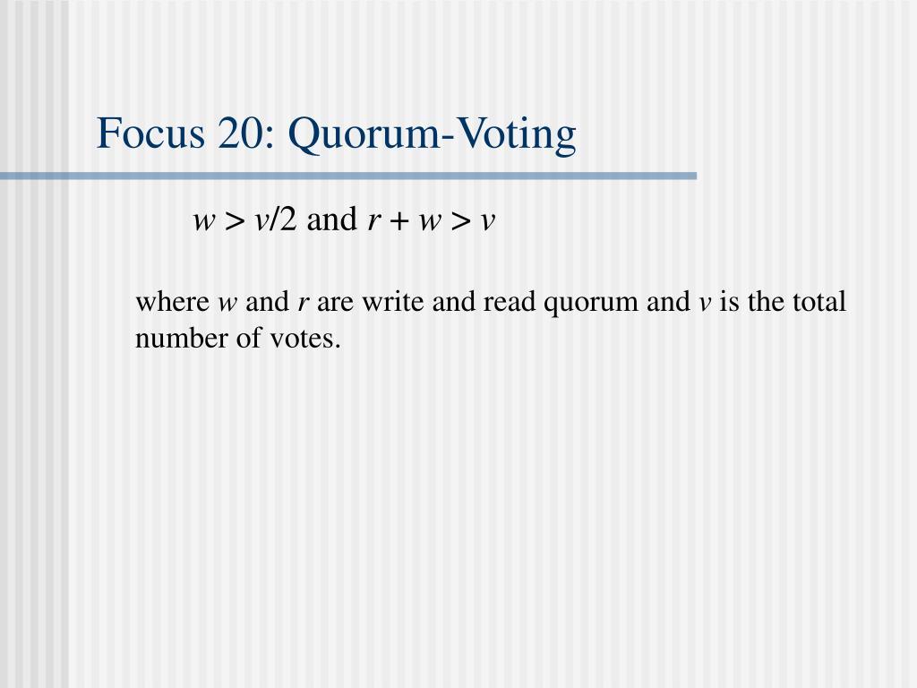 Focus 20: Quorum-Voting