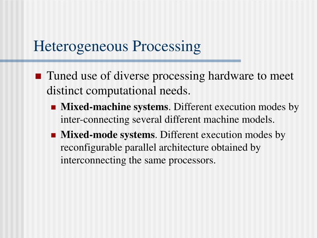 Heterogeneous Processing