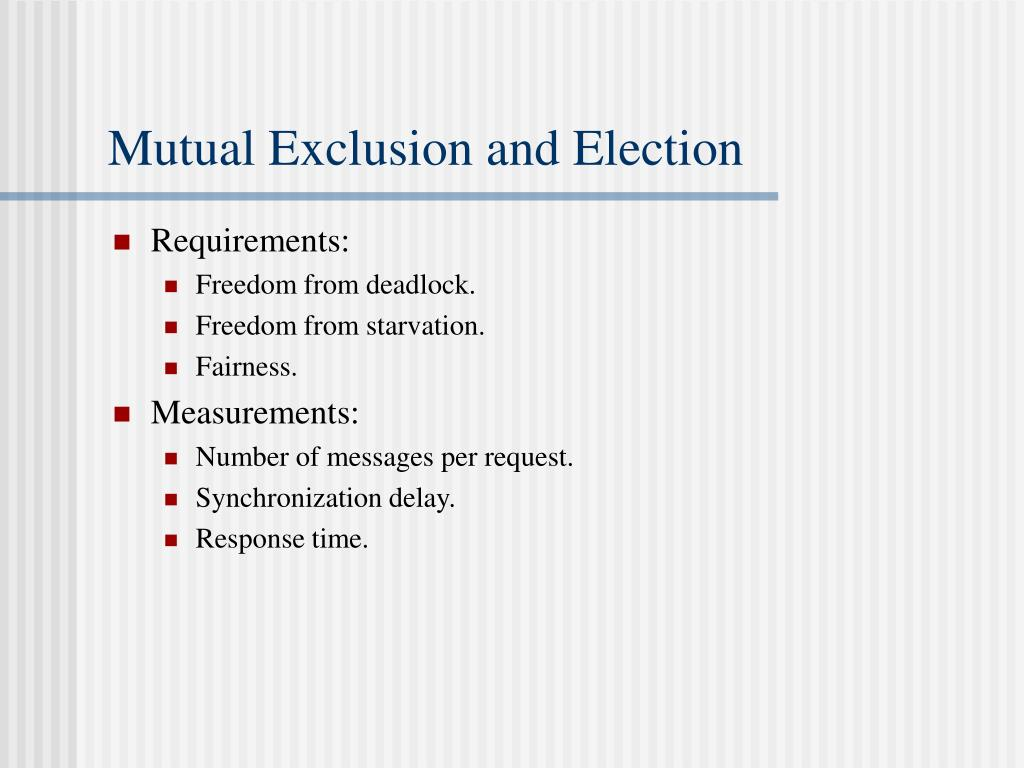Mutual Exclusion and Election