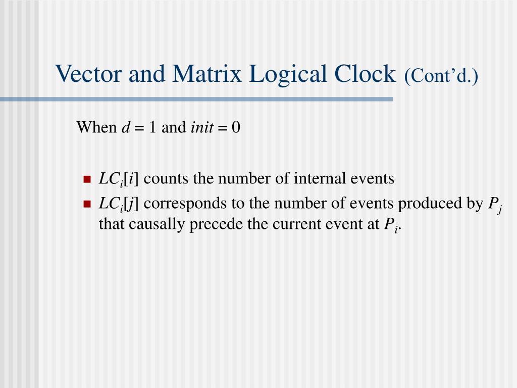 Vector and Matrix Logical Clock
