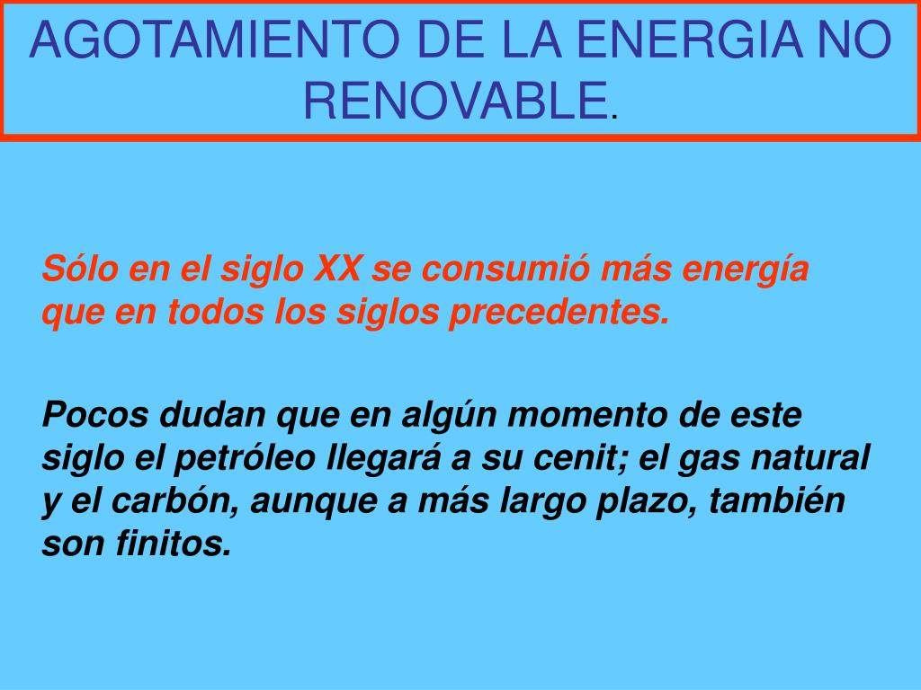 AGOTAMIENTO DE LA ENERGIA NO RENOVABLE