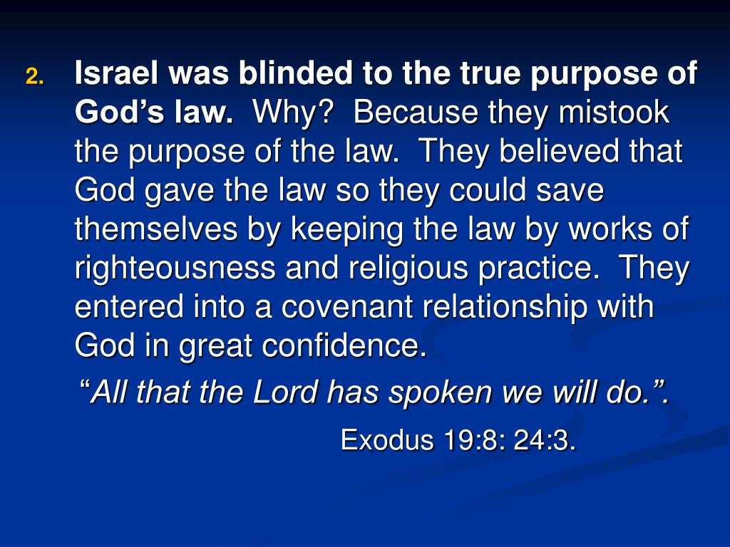 Israel was blinded to the true purpose of God's law.