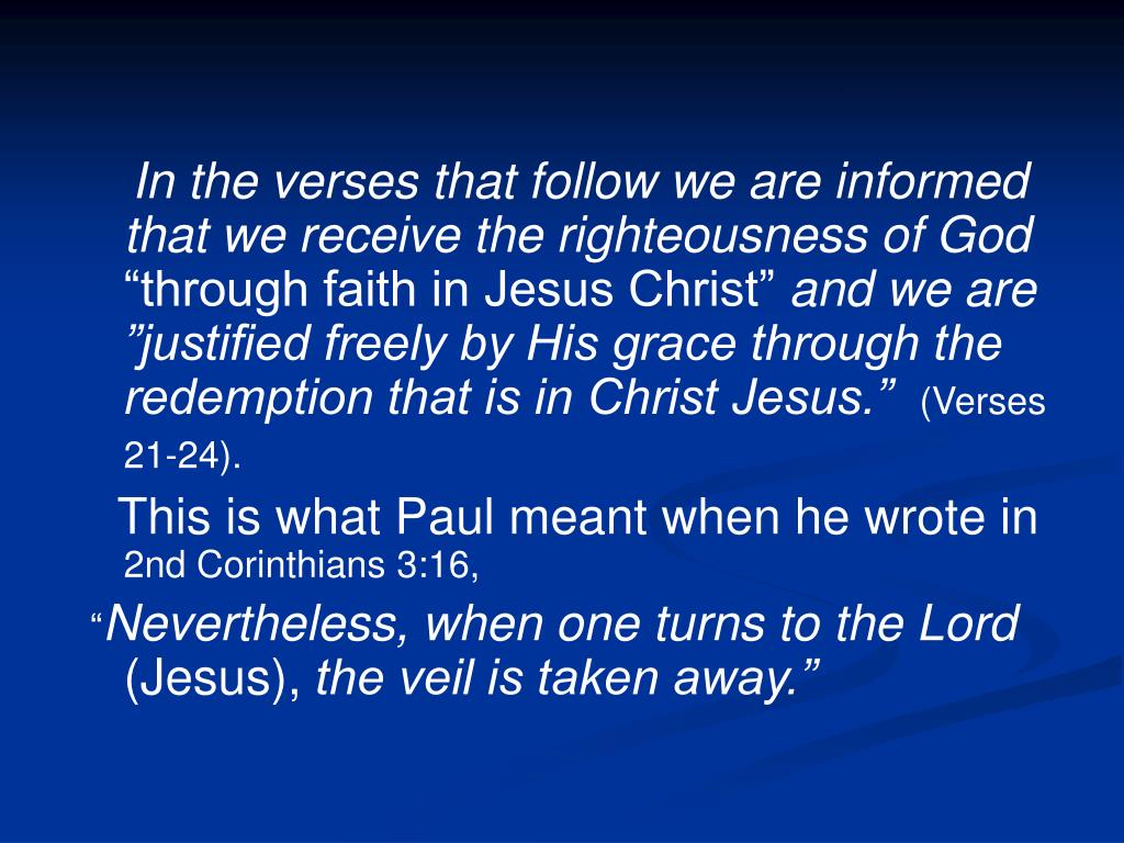 In the verses that follow we are informed that we receive the righteousness of God