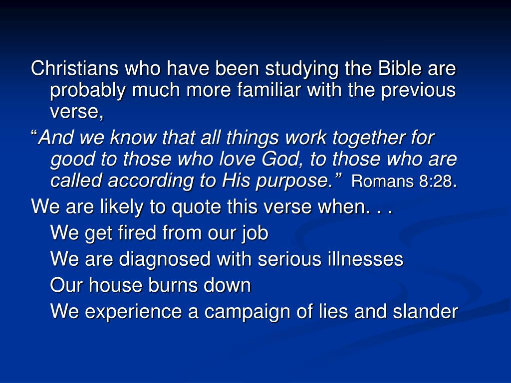 Christians who have been studying the Bible are probably much more familiar with the previous verse,