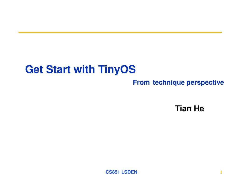 get start with tinyos from technique perspective l.