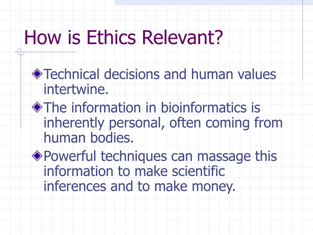 How is Ethics Relevant?