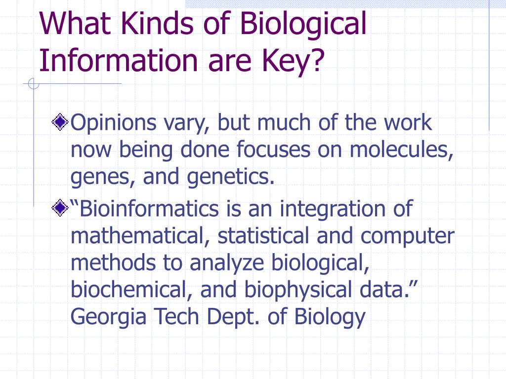 What Kinds of Biological Information are Key?