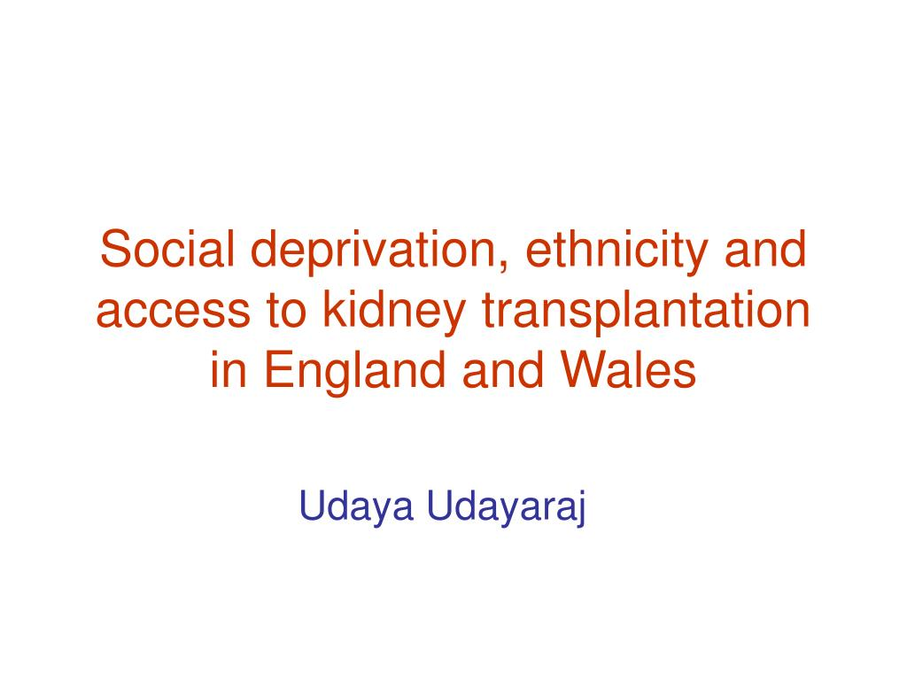 Social deprivation, ethnicity and access to kidney transplantation