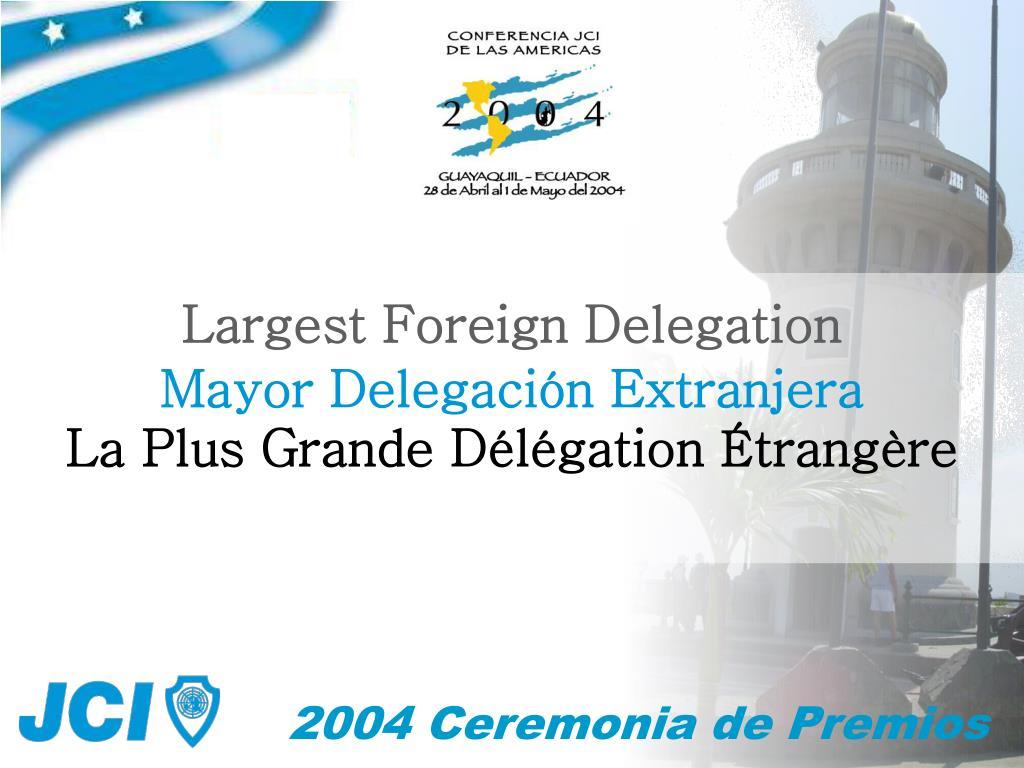 Largest Foreign Delegation