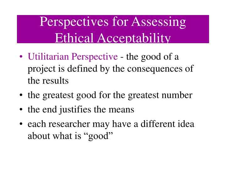 Perspectives for assessing ethical acceptability