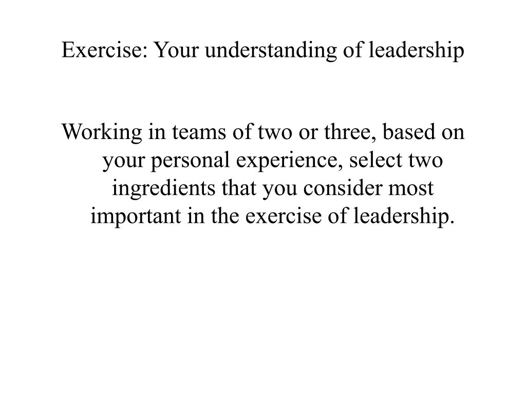 Exercise: Your understanding of leadership
