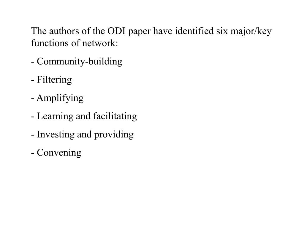 The authors of the ODI paper have identified six major/key functions of network: