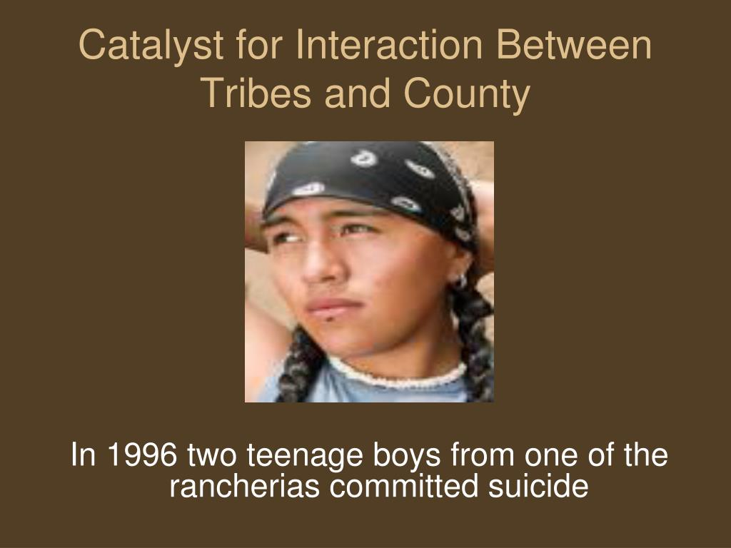 Catalyst for Interaction Between Tribes and County