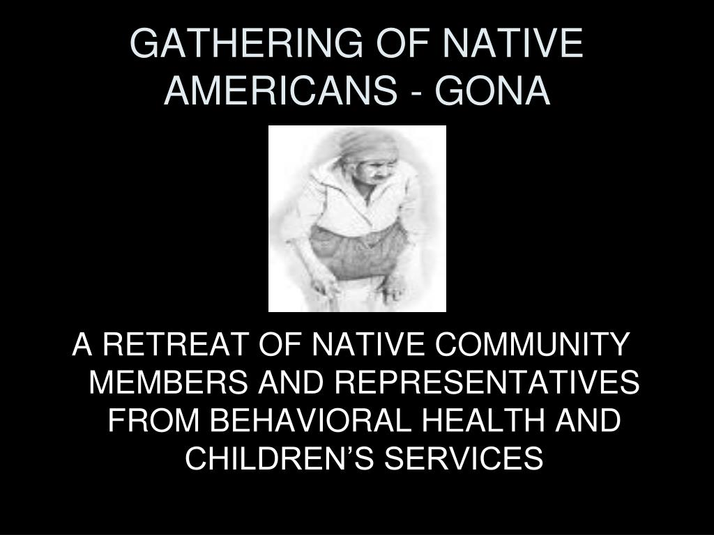GATHERING OF NATIVE AMERICANS - GONA