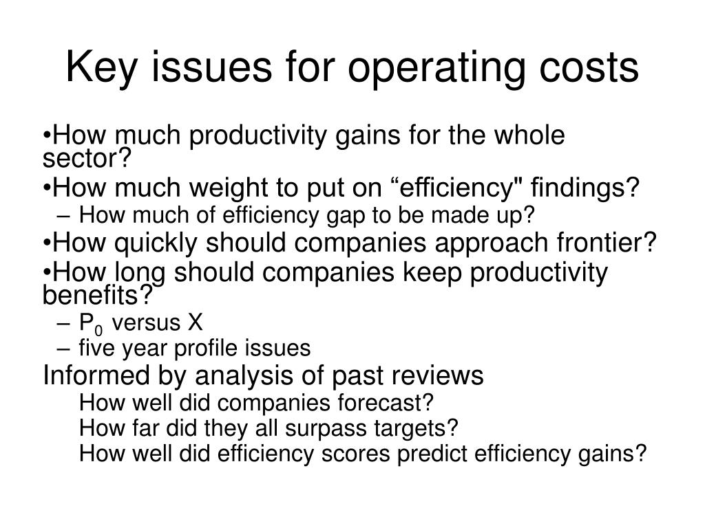 Key issues for operating costs