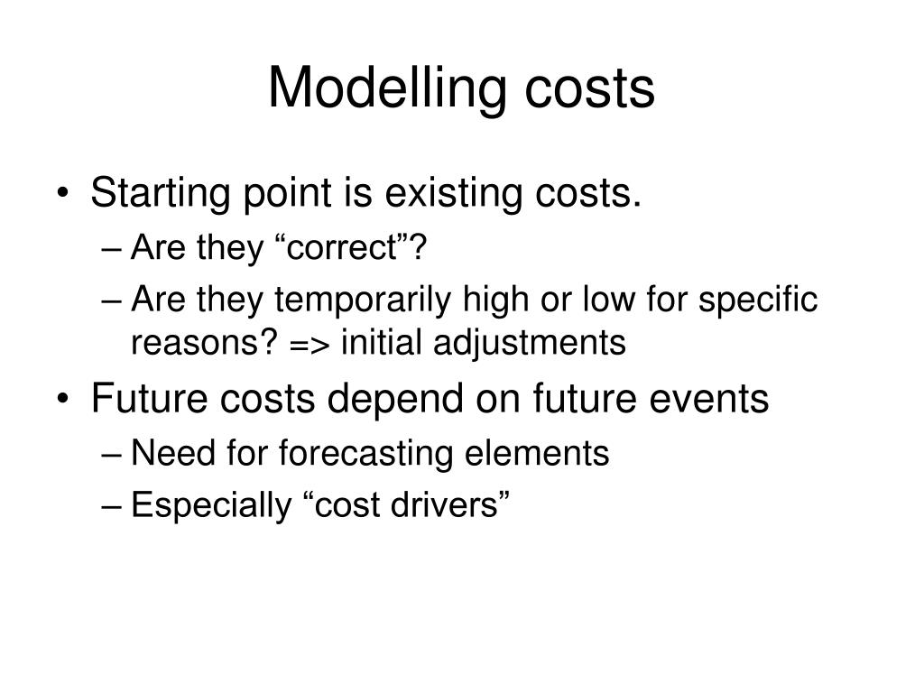 Modelling costs