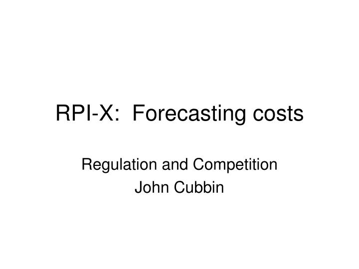 Rpi x forecasting costs