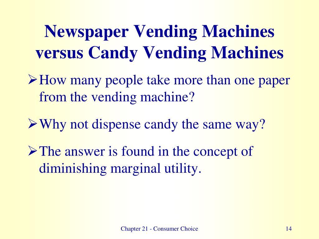 Newspaper Vending Machines versus Candy Vending Machines
